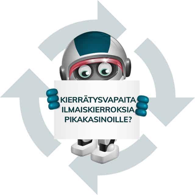 Kierrätysvapaat ilmaiskierrokset